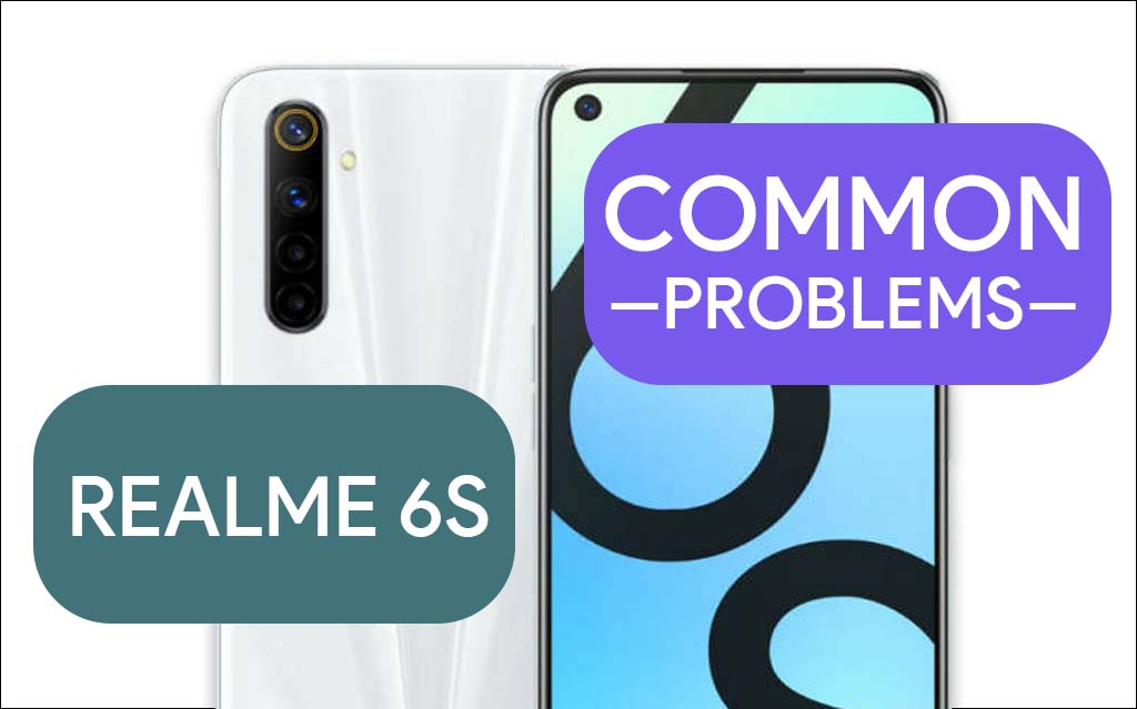 Common Problems In Realme 6S