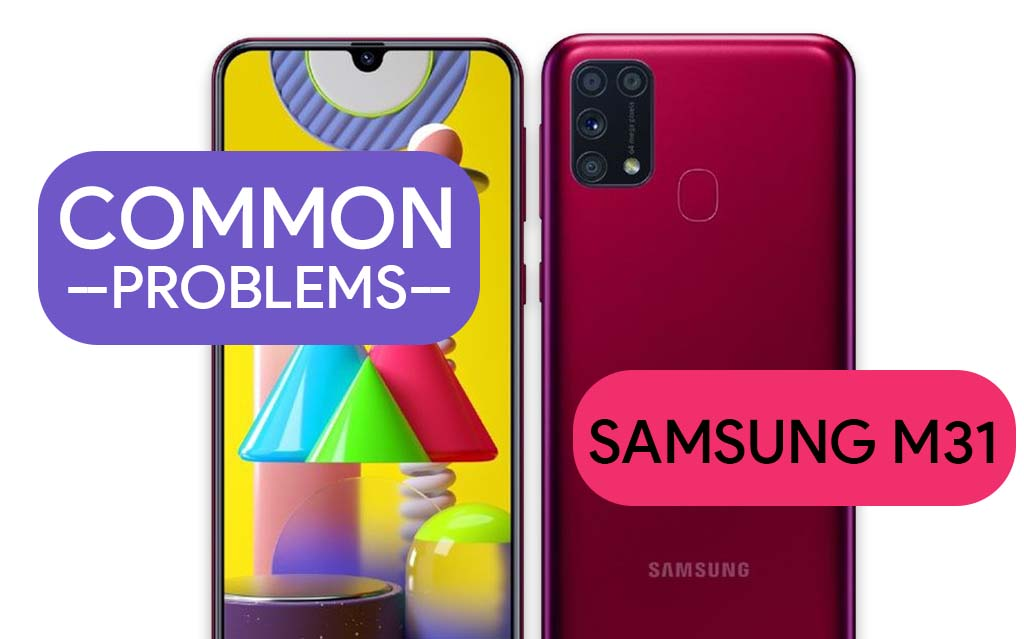 Common Problems In Samsung Galaxy M31