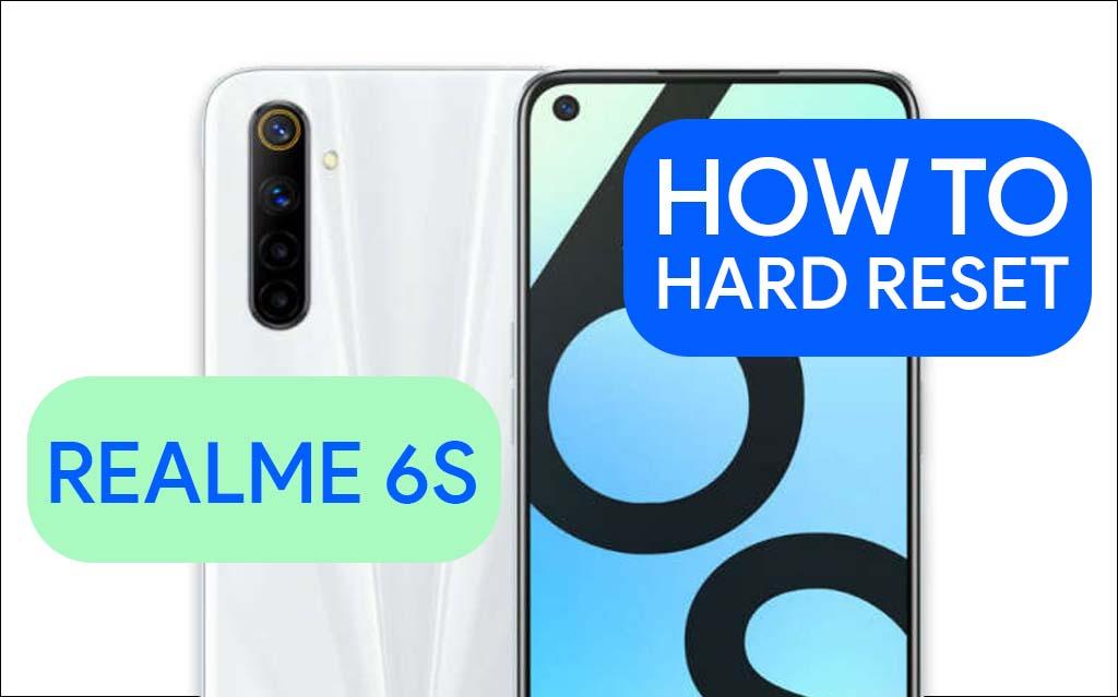 Hard Reset Realme 6S