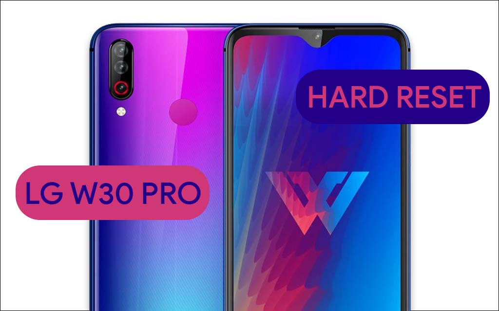 How To Hard Reset LG W30 Pro
