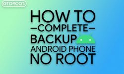 How to Take Complete Backup Of Android Phone [No Root]