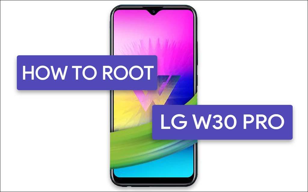 Root LG W30 Pro