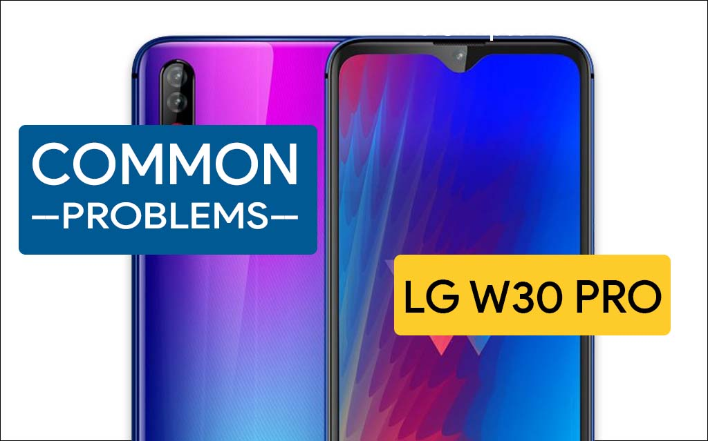 common problems in LG w30 pro