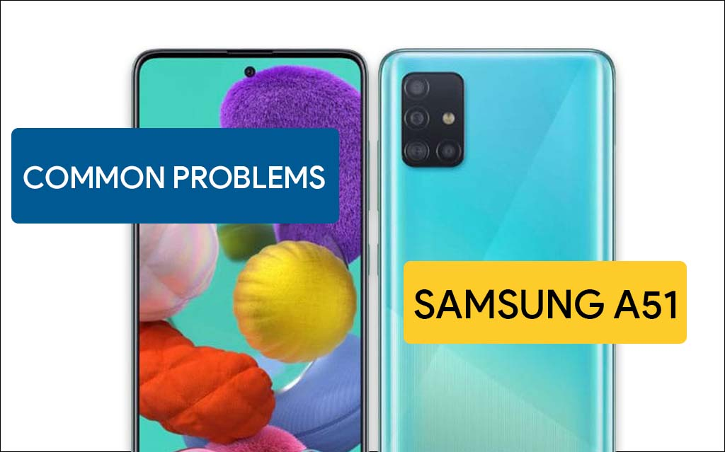common problems in Samsung A51