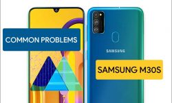 Common Problems in Samsung Galaxy M30s – HOW TO FIX THEM?