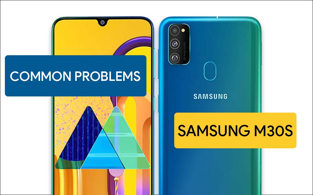common problems in Samsung Galaxy M30s