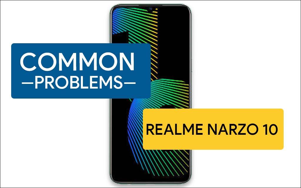 Common Problems In Realme Narzo 10
