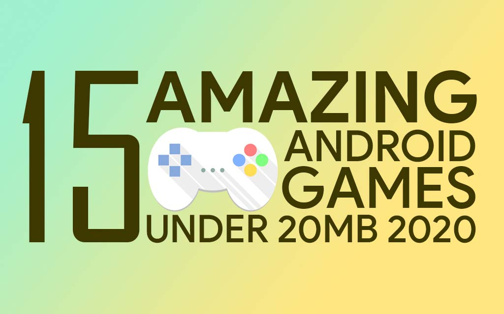 Best Android Games Under 20 MB