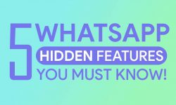 5 Best Hidden Features Of WhatsApp – You MUST KNOW!