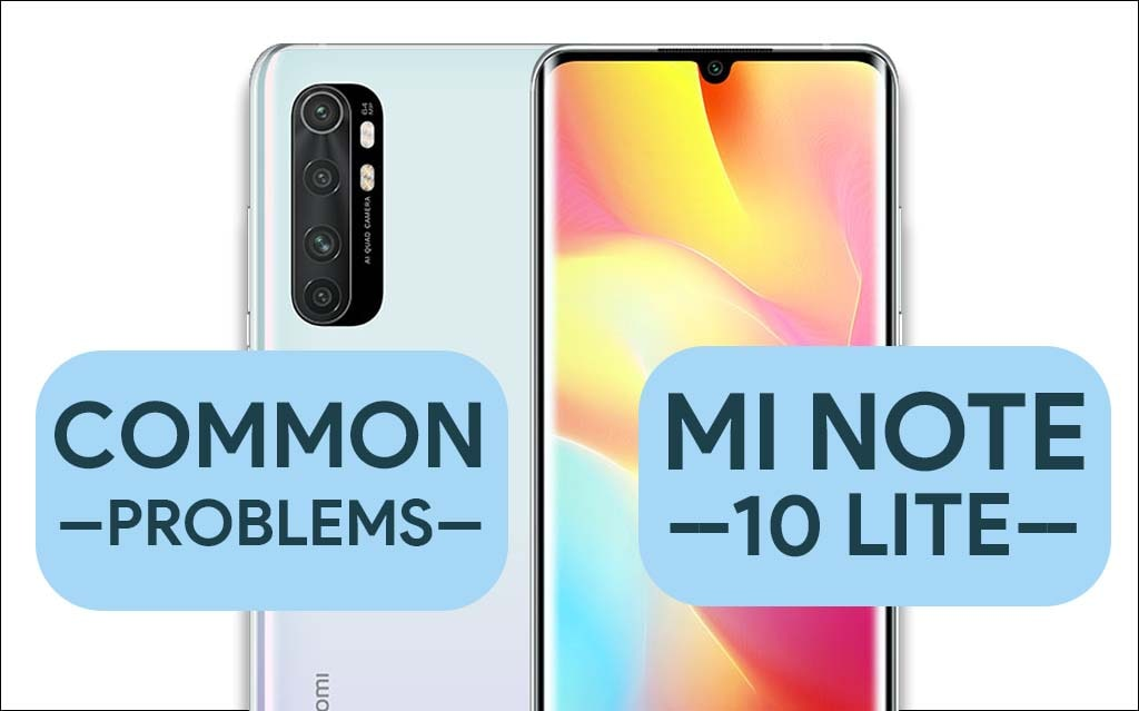 Common Problems In Mi Note 10 Lite