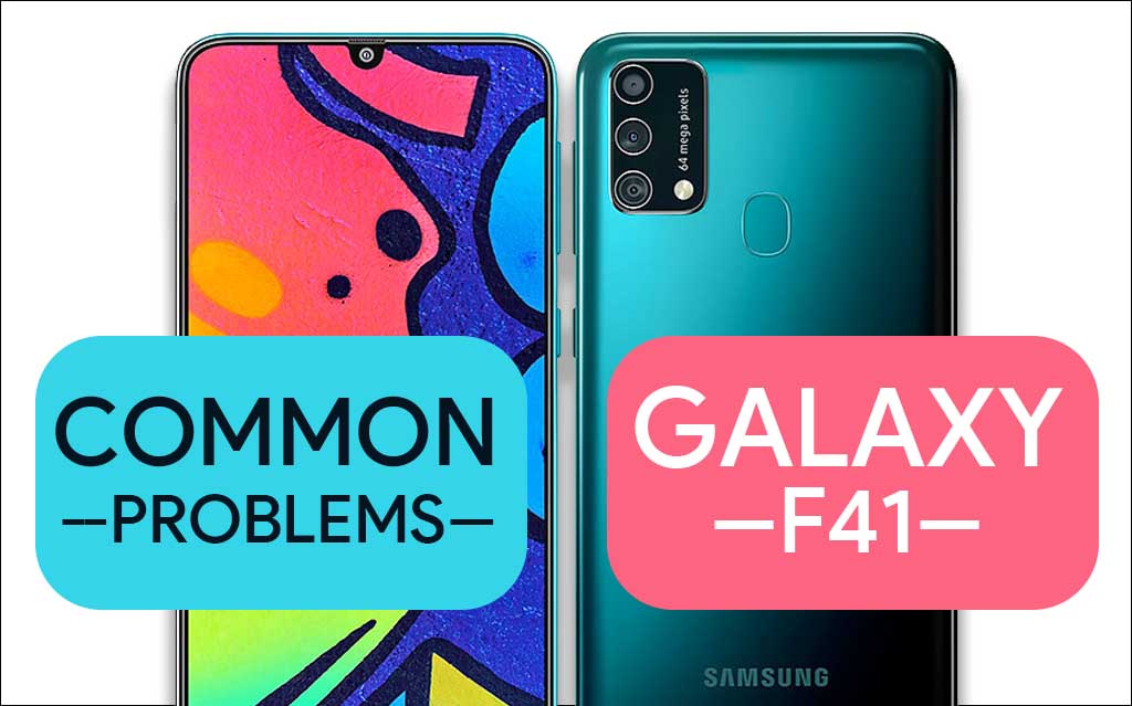 Common Problems In Samsung Galaxy F41