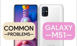 Samsung Galaxy M51 Common Problems & Issues – HOW TO FIX IT?