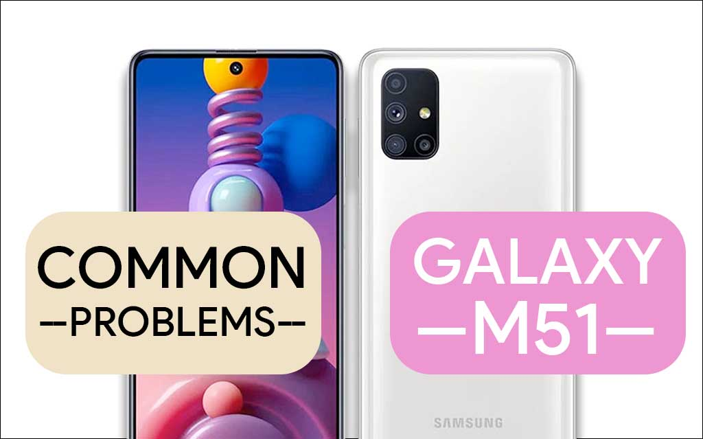 Common problems in Samsung Galaxy M51