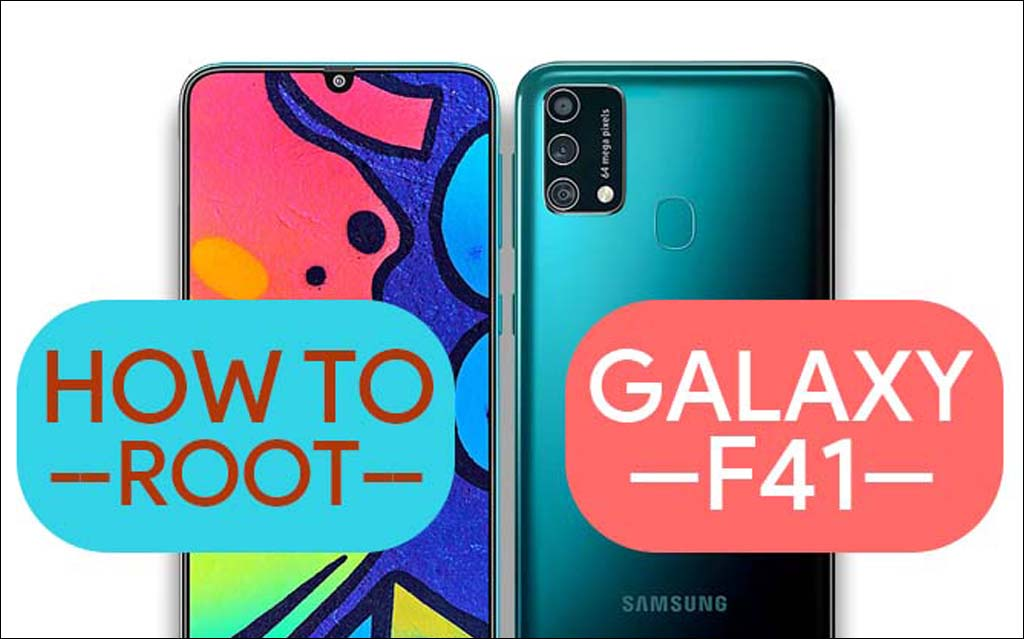 Root Samsung Galaxy F41