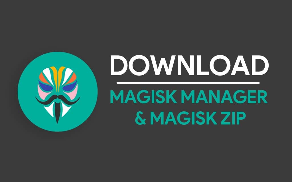 Download Magisk Manager and Magisk Zip Latest Version