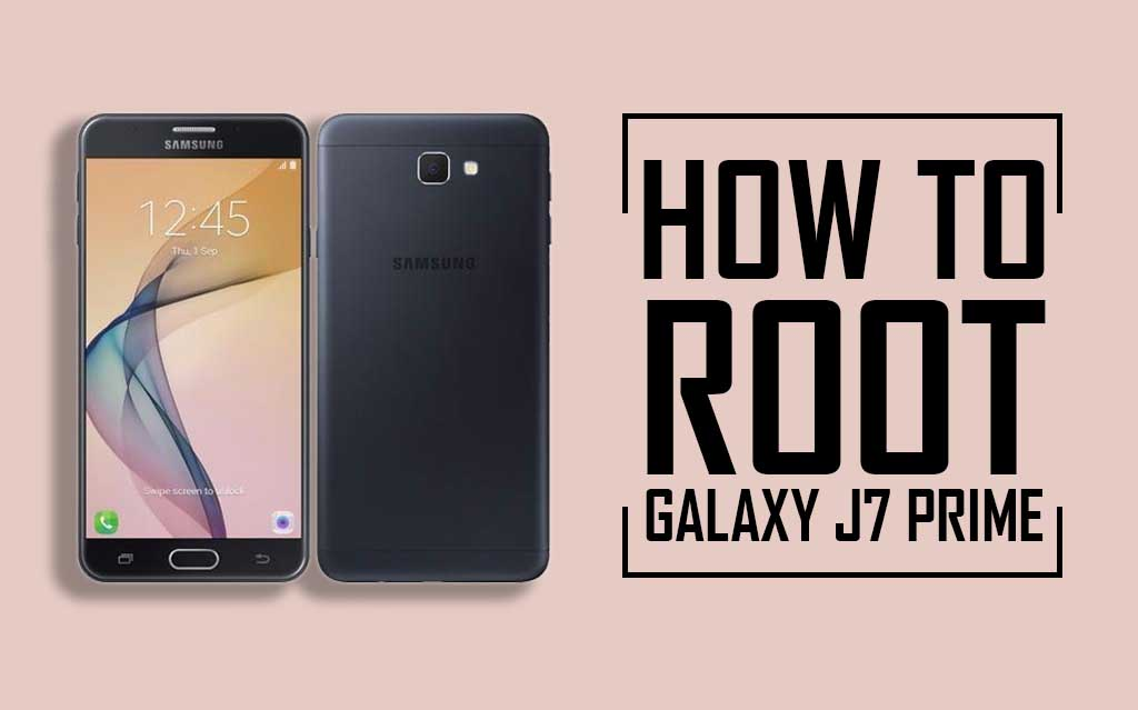 How to Root Samsung J7 Prime Without PC