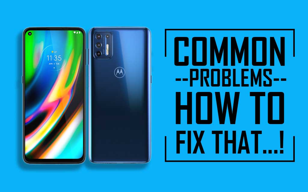Moto G9 Plus Common Problems