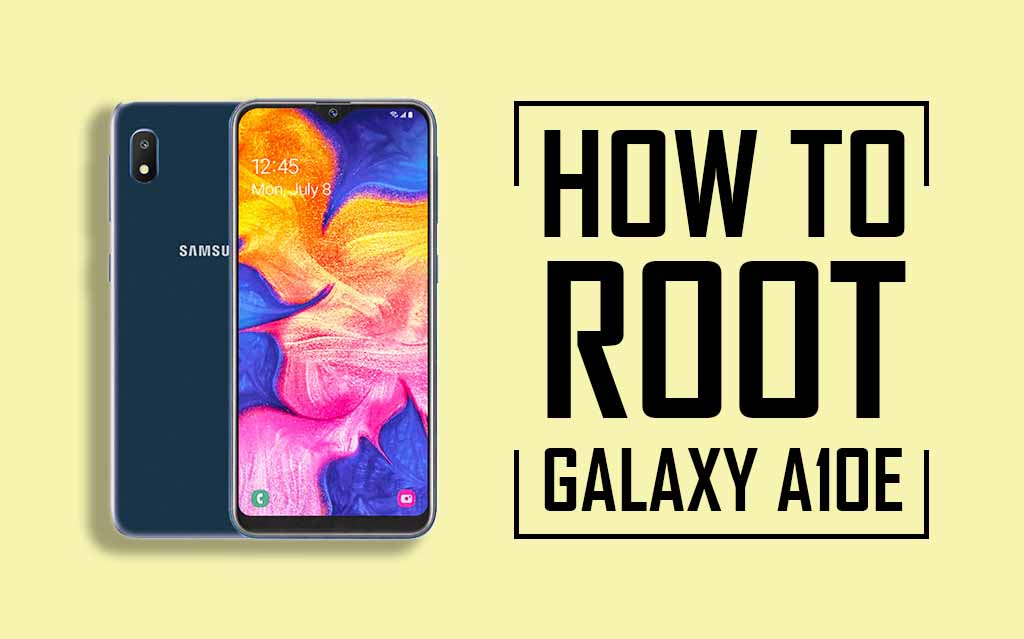Root Samsung Galaxy A10e Without PC