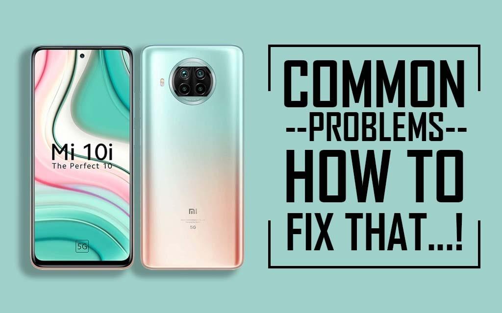 Common Problems In Xiaomi Mi 10i 5G