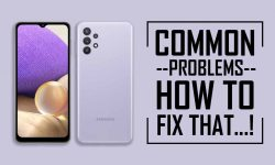 Common Problems In Samsung Galaxy A32 – HOW TO FIX IT!
