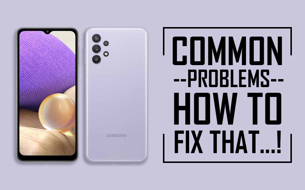 Common Problems In Samsung Galaxy A32