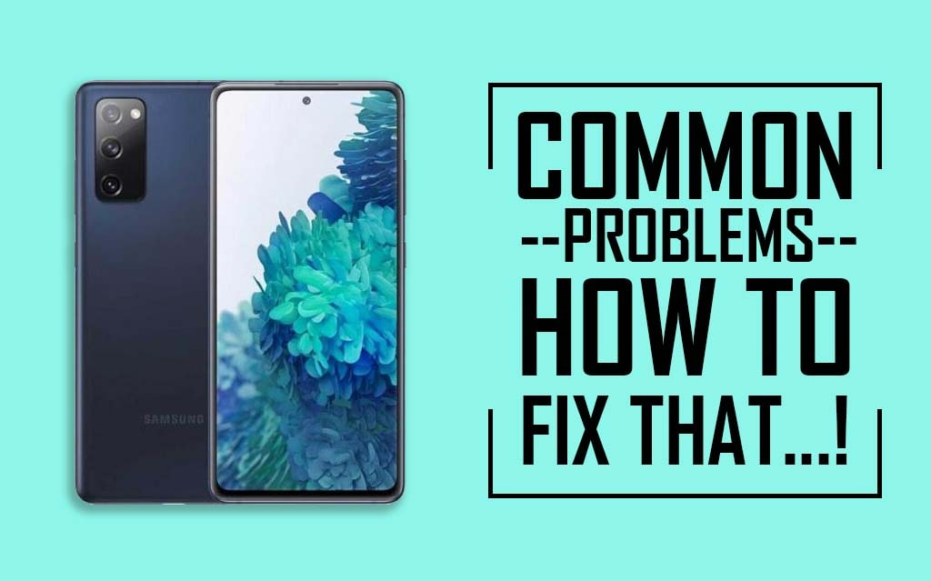 Common Problems In Samsung Galaxy S20 FE