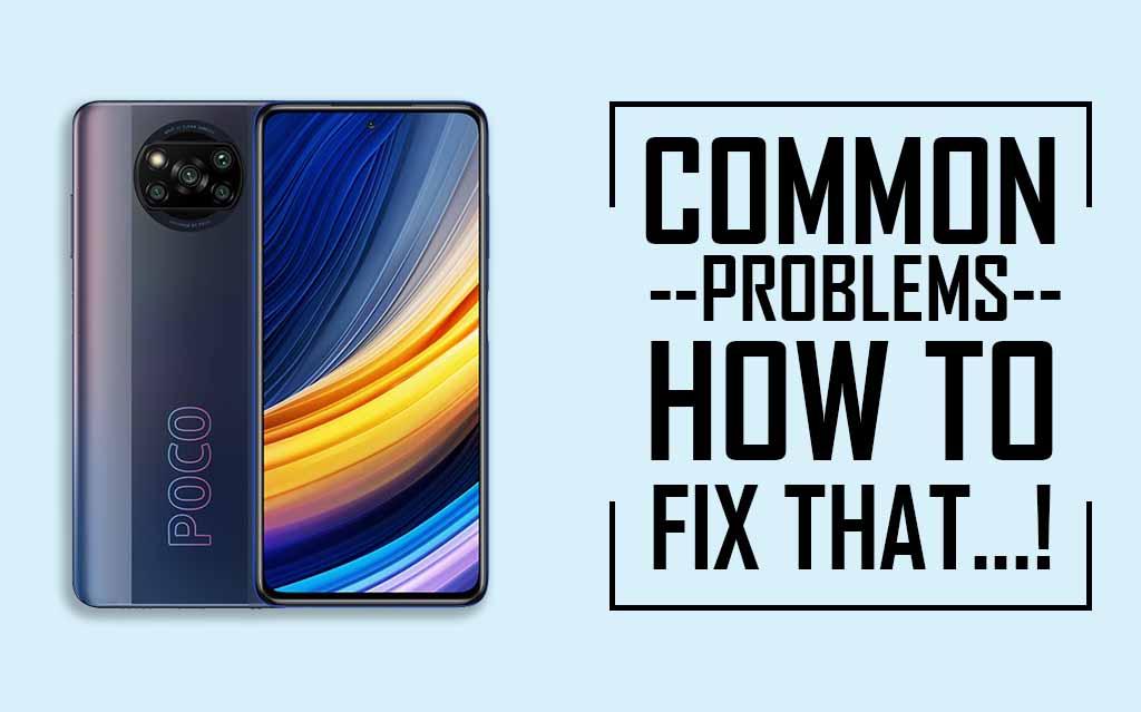 Common Problems In Poco X3 Pro