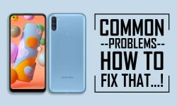 Common Problems In Samsung Galaxy A11 –HOW TO FIX THAT!