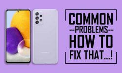 Common Problems In Samsung Galaxy A72 –HOW TO FIX THEM!