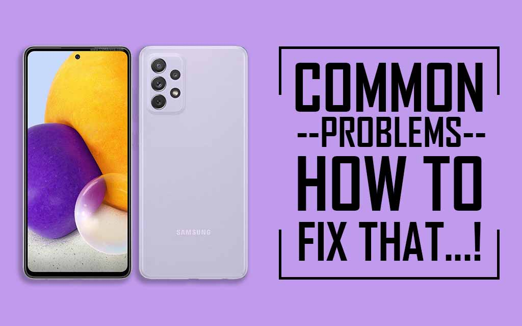 Common Problems In Samsung Galaxy A72