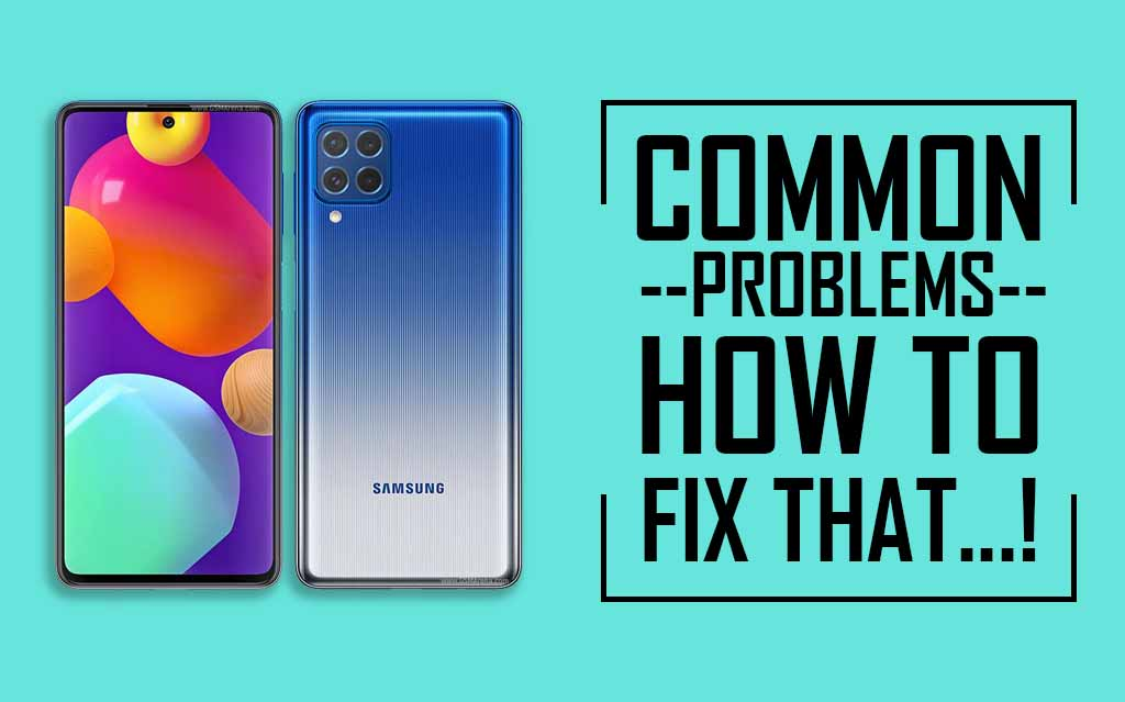Common Problems In Samsung Galaxy M62