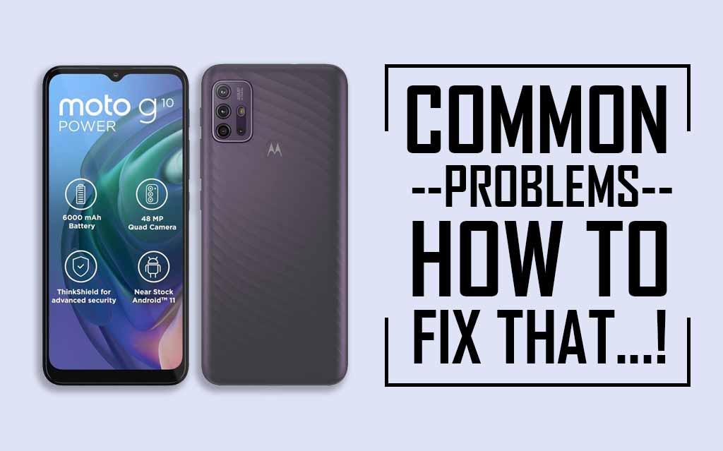 Moto G10 Power Common Problems