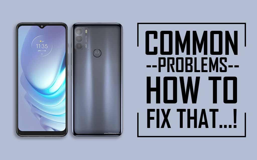 Moto G50 Common Problems