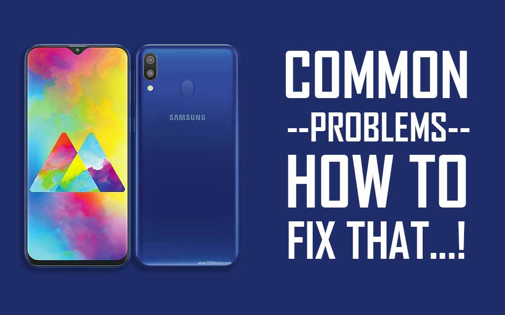 Samsung Galaxy M20 Common Problems