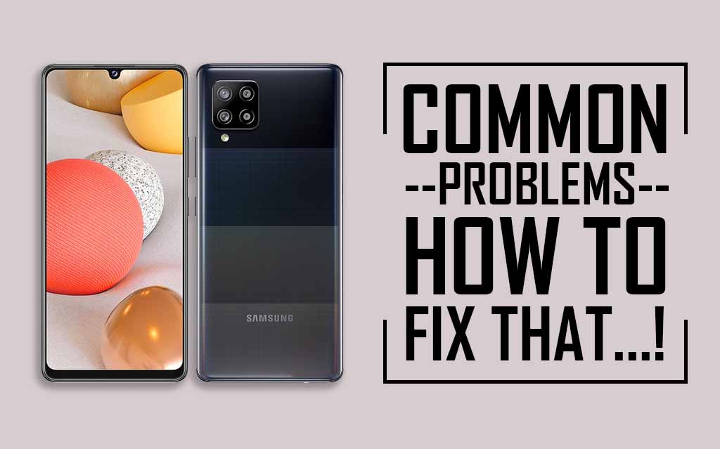 Common Problems In Samsung Galaxy A42 5G