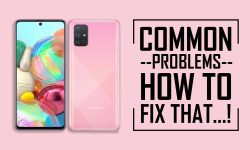 Common Problems In Samsung Galaxy A71 –HOW TO FIX THEM!