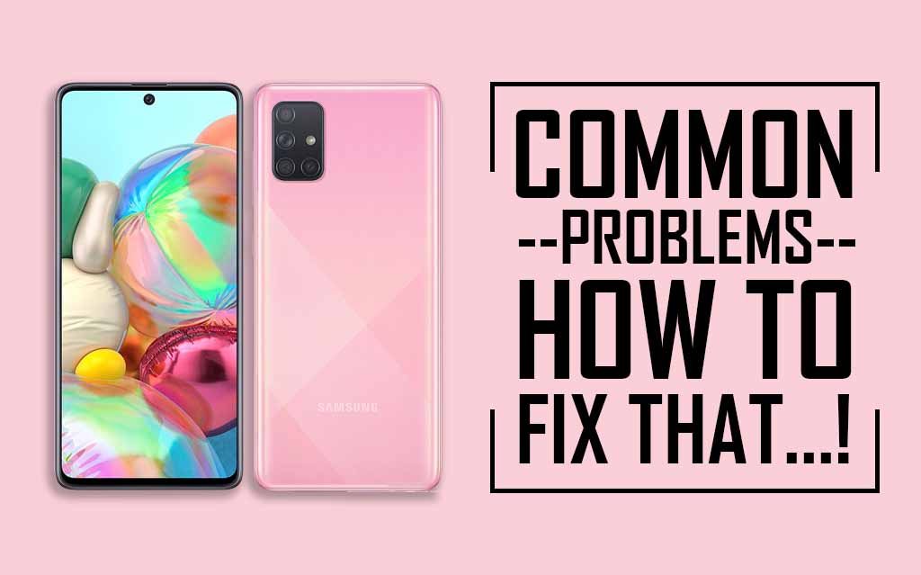 Common Problems In Samsung Galaxy A71