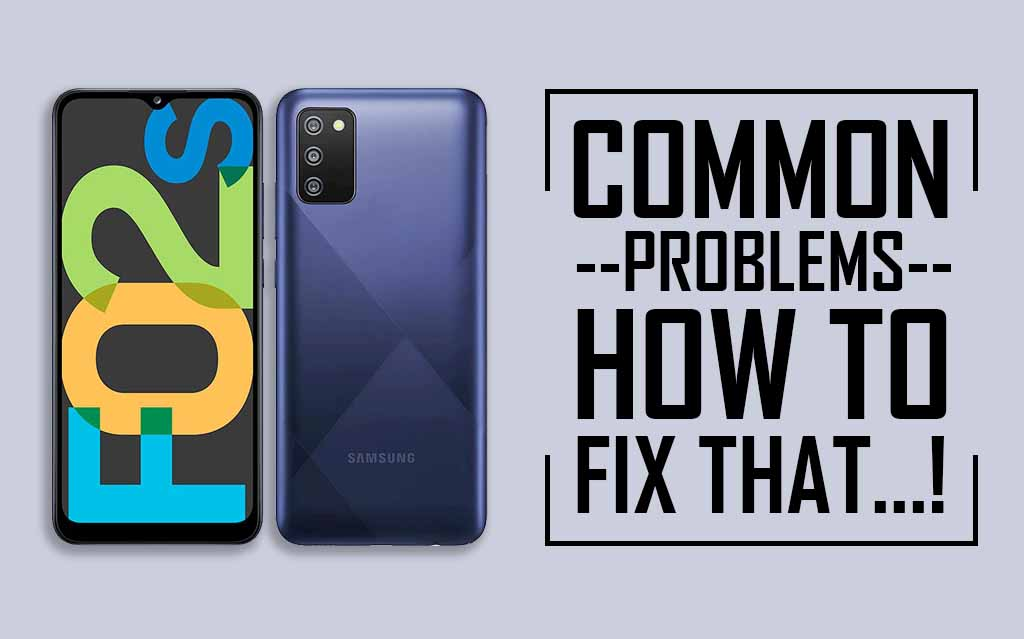 Common Problems In Samsung Galaxy F02s