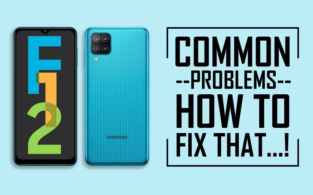 Common Problems In Samsung Galaxy F12