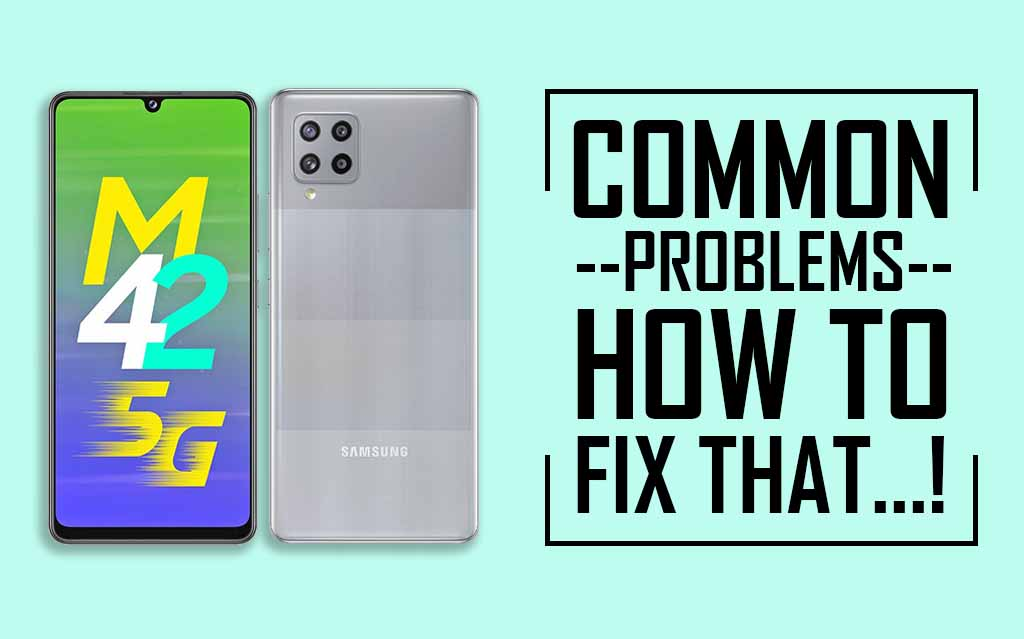 Common Problems In Samsung Galaxy M42 5G