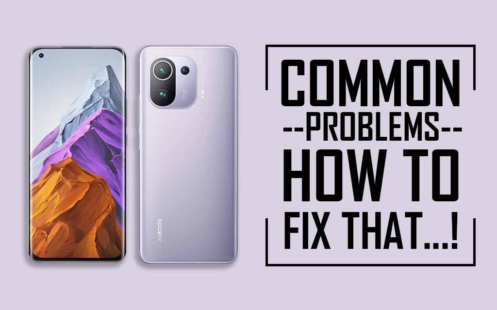 Common Problems In Xiaomi Mi 11 Pro