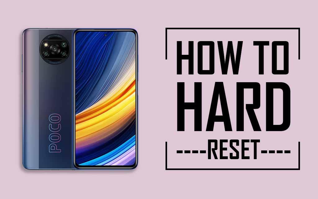 Hard Reset Poco X3 Pro