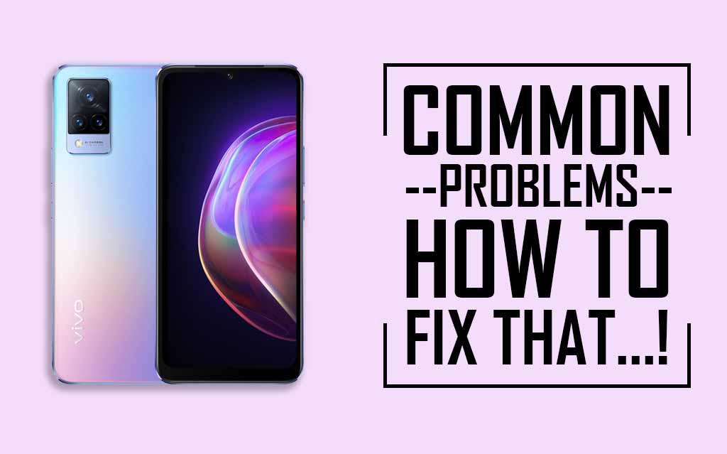 Vivo V21 5G Common Problems