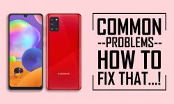 Common Issues In Samsung Galaxy A31 –HOW TO FIX THEM!