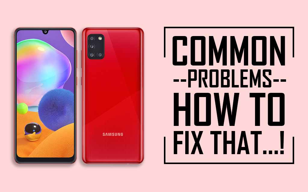 Common Issues In Samsung Galaxy A31