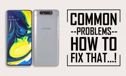 HOW TO FIX – Common Problems In Samsung Galaxy A80?
