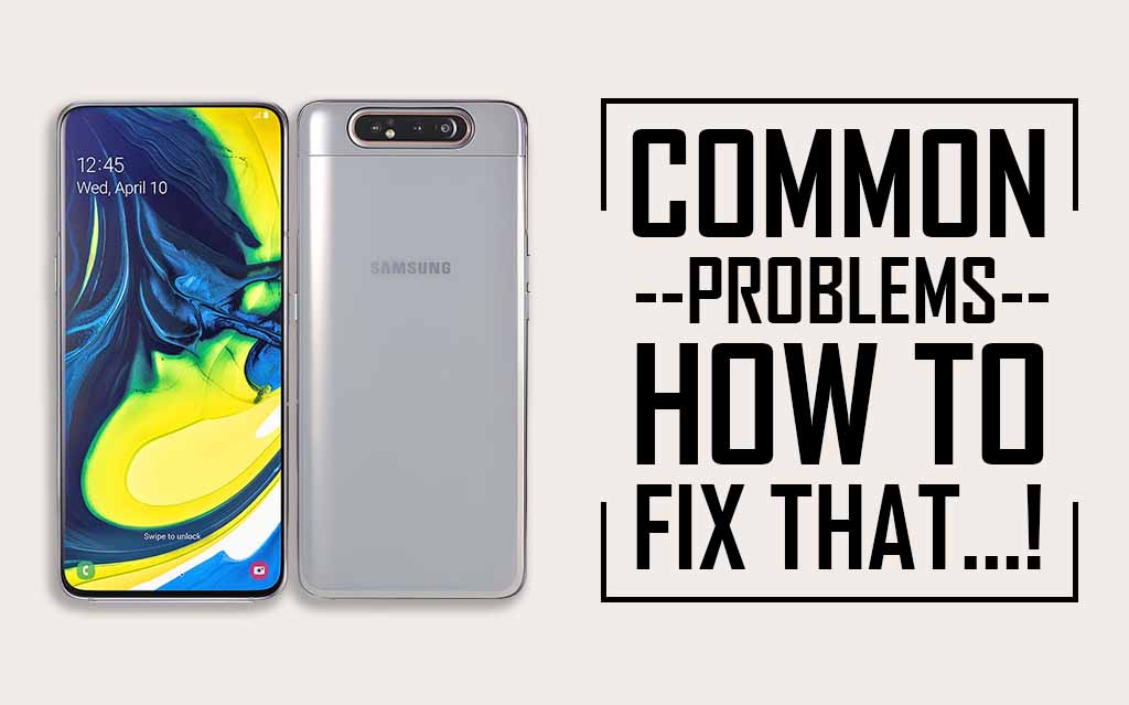 Common Problems In Samsung Galaxy A80
