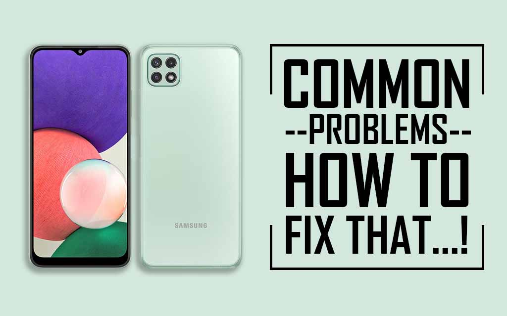 Common Problems In Samsung Galaxy A22 5G
