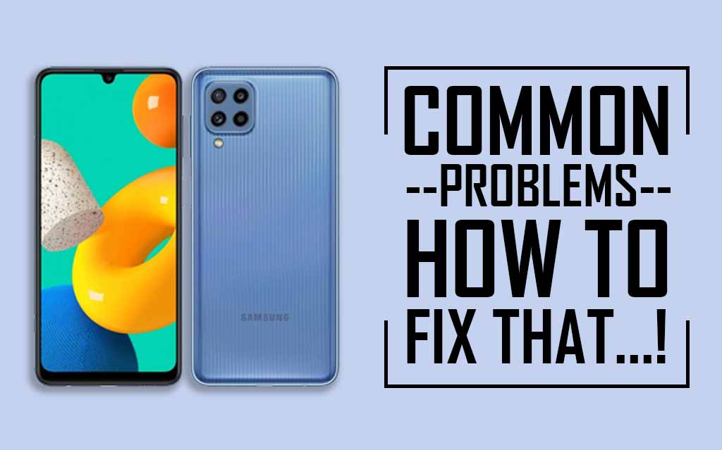 Common Problems In Samsung Galaxy M32