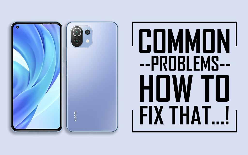 Common Problems In Xiaomi Mi 11 Lite